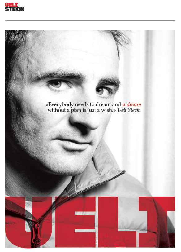 """Everybody needs to dream and a dream without a plan is just a wish"" Ueli Steck"